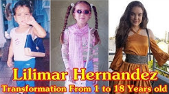 Lilimar Hernandez transformation from 1 to 18 years old