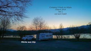 Camping Urlaub im Allgäu Ostern 2019, auf zum Gipfel