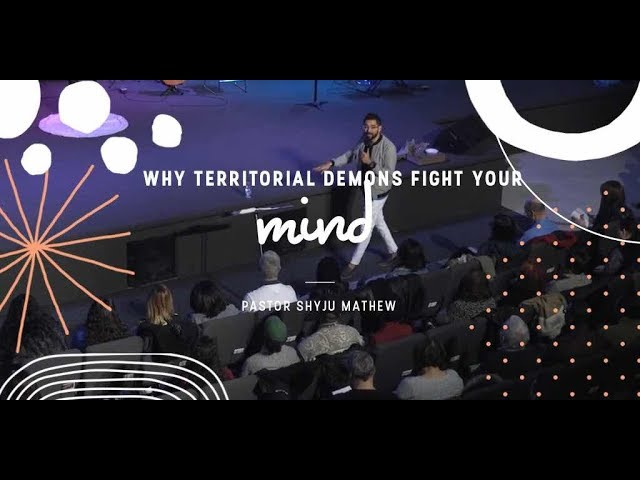 Why territorial demons fight your mind -Pastor Shyju Mathew