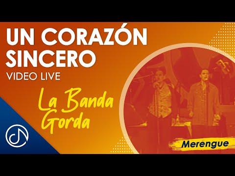 La Banda Gorda - Un Corazón Sincero - Concierto Chavon [LIVE]