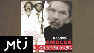Bohdan Smoleń - Zdrada z Dziennikiem