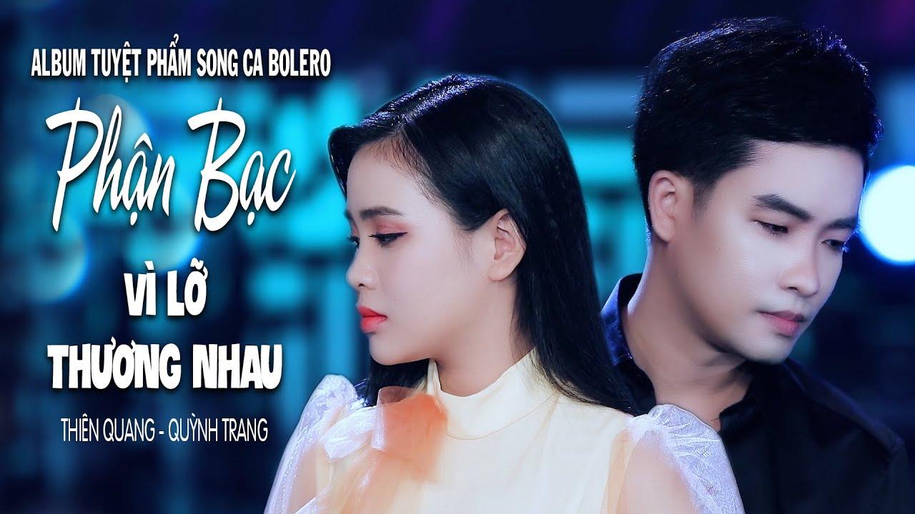 Album Song Ca Bolero Đặc Sắc Nhất 2019 | Thiên Quang & Quỳnh Trang | Phận Bạc – Vì Lỡ Thương Nhau