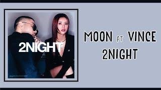 [LIRIK] MOON ft VINCE - 2NIGHT + Terjemahan Indonesia