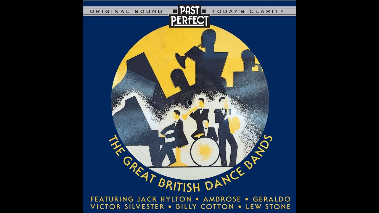 The Great British Dance Bands 1920s 30s 40s Talented Orchestras Past Perfect Vintage Music Youtube