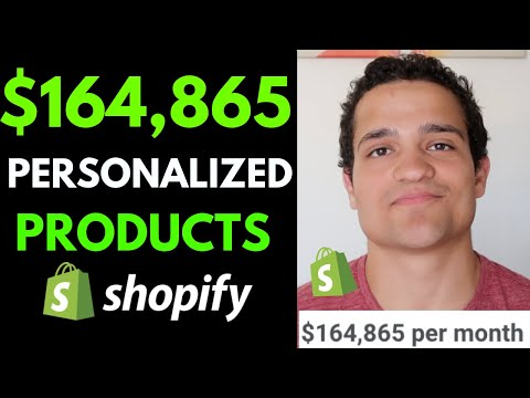 $164,865 Per Month With Personalized Products for Shopify Dropshipping 2019/2020 (Case Study) thumbnail