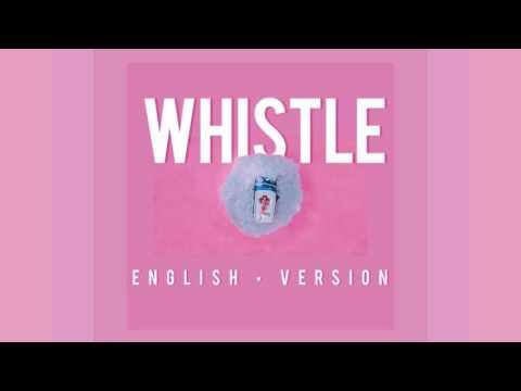 BLACKPINK - Whistle (휘파람) English Version