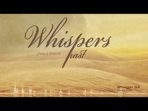 Whisper 4 - Whispers from a Distant Past