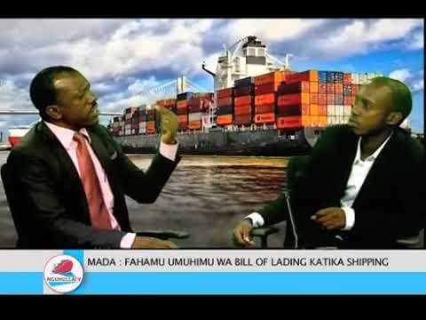 FAHAMU UMUHIMU WA BILL OF LADING KATIKA SHIPPING