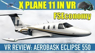 X Plane 11 VR Review Aerobask Eclipse 550 NG Oculus Rift FSEconomy