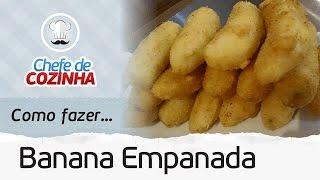 Como Fazer Banana Empanada | Receita: Chef Alex Granig
