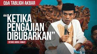 """Ketika Pengajian Dibubarkan"" | Ustadz Abdul Somad, Lc., MA. | Q&A TABLIGH AKBAR"
