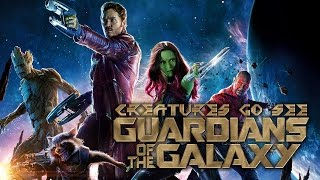 Creatures Go See Guardians of the Galaxy