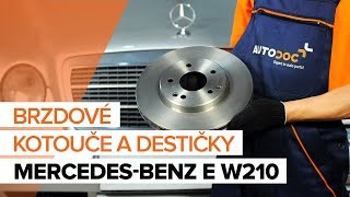 Jak vyměnit přední brzdové kotouče a přední brzdové destičky na MERCEDES-BENZ E W210 [NÁVOD]