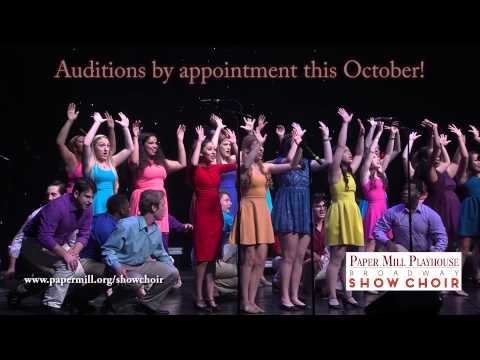 Open Auditions for the Paper Mill Playhouse Broadway Show Choir