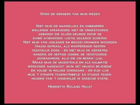 Henriette Roland Holst Gedicht Over De Grenzen Van Mijn Wezen