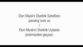 Elon Musk'ın Starlink Uyduları üstümüzden geçiyor.