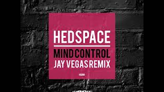 Download Hedspace - Mind Control (Jay Vegas Remix) MP3 song and Music Video