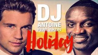 DJ Antoine ft. Akon - Holiday [Cover Art]