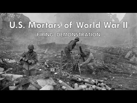 U S  Mortars of World War II - World War Media