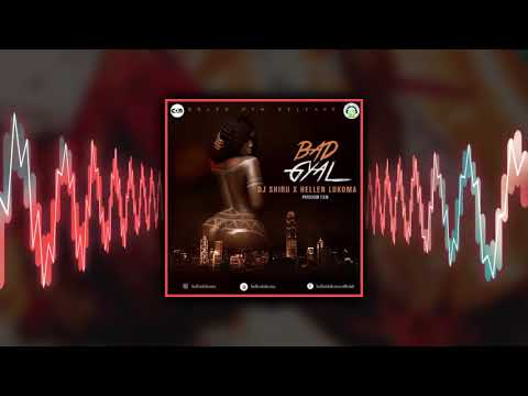 Dj Shiru - Bad gyal FT Helen Lukoma New Ugandan Music 2018 HD