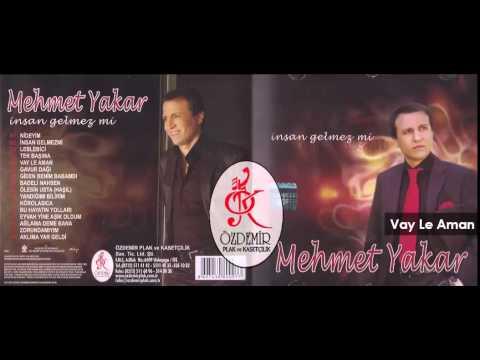 Vay Le Aman | Mehmet Yakar