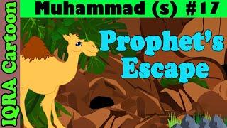 Prophet Muhammad (s) Ep 17   Prophet's escape