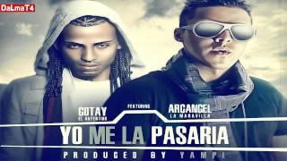 Gotay El Autentiko Ft. Arcangel - Yo Me La Pasaria (Prod. by Yampi)