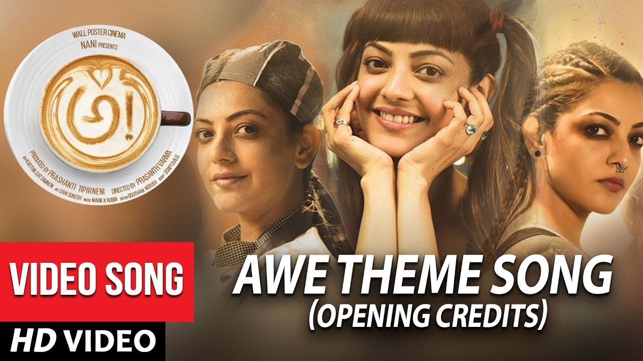 Download AWE Theme Song Opening Credits - Awe Video Songs - అ! | Kajal Aggarwal, Regina, Nithya Menon, Eesha