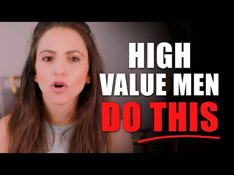 What High Value Men Do That Attracts Women & You Can Do Too | How To Be A High Value Man Women Want