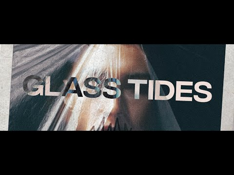 Glass Tides - Sew Your Mouth Shut