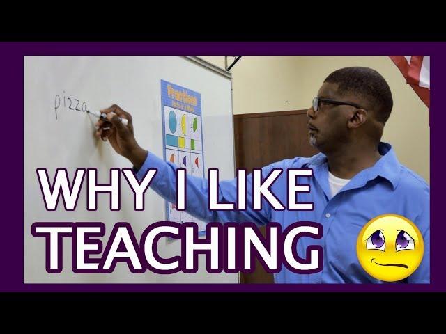Why I Like Teaching