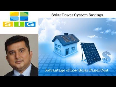 Solar Power System Savings: Advantage of Low Solar Panel Cost