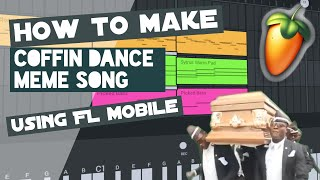 How to make Coffin dance song on FL studio Mobile [ Astronomia-Tony igy & Vicetone]