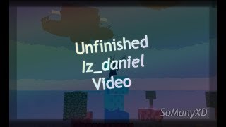Roblox: Unfinished Iz_Daniel Video. 1 V 1 0_0 Vs Iz_Daniel MUST SEE
