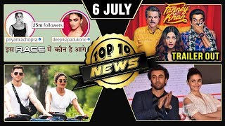 Fanney Khan Trailer,  Ranbir On Alia, Priyanka & Nick Cycling, Deepika v/s Priyanka | Top 10 News