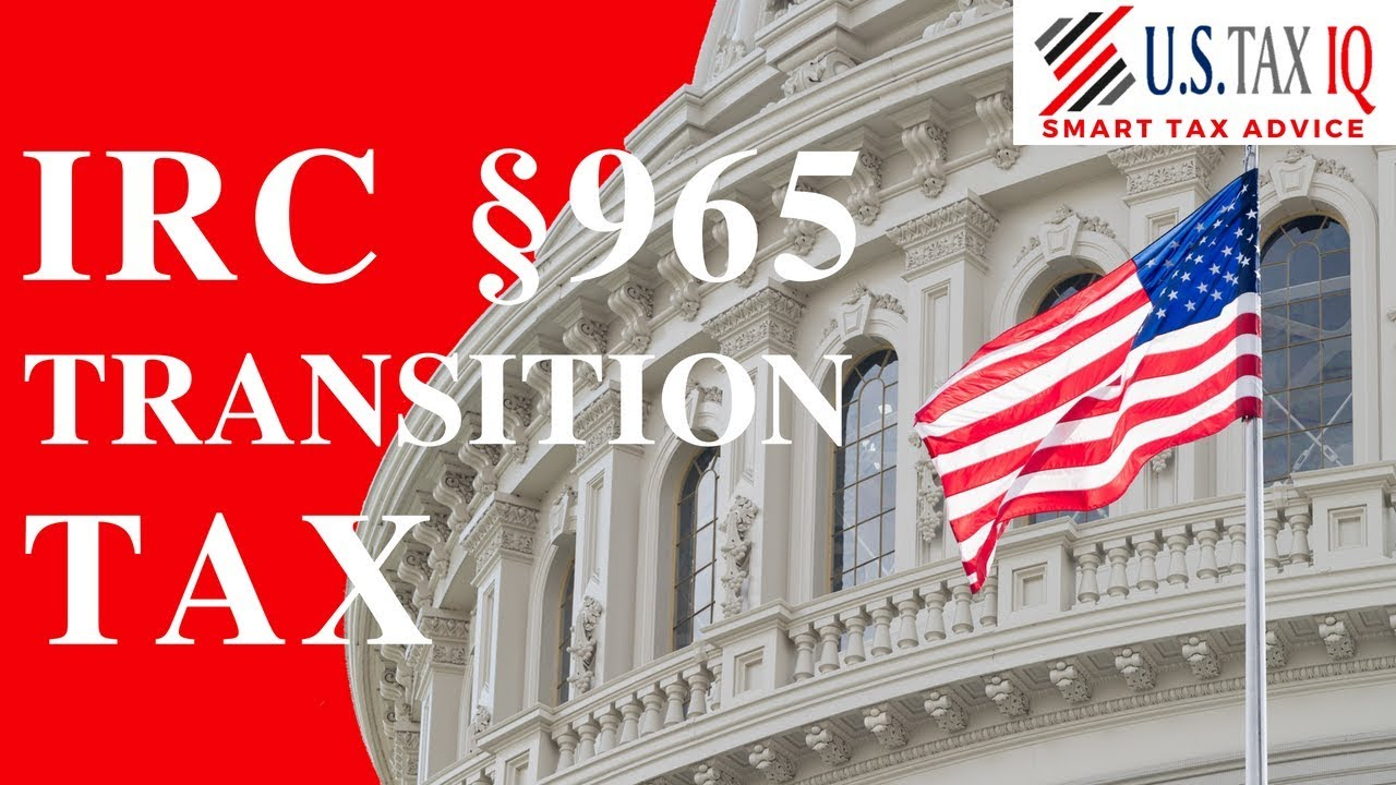 form 965 transition tax  IRC Section 11 Transition Tax