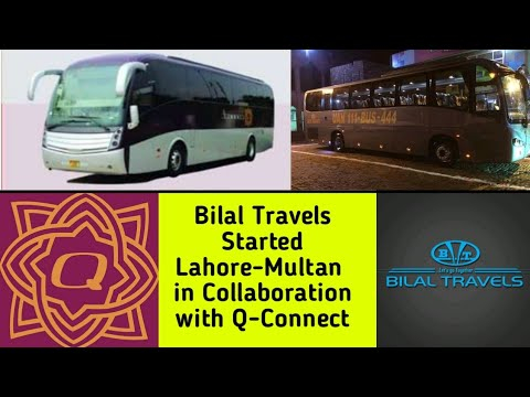 Bilal Travels and Q-Connect Collaboration for New Route of Lahore-Multan