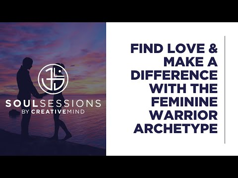 Find Love and Make A Difference with Feminine Warrior Archetype