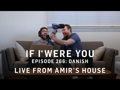 Episode 266: Danish (Live from Amir's House!)