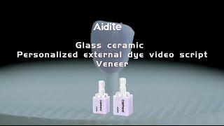 Personalized external dye video script - Glass ceramic Veneer