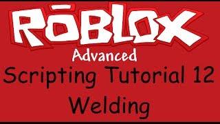 Roblox Advanced Scripting Tutorial 12 - Schweißen