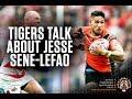 Tigers Talk About Jesse Sene-Lefao