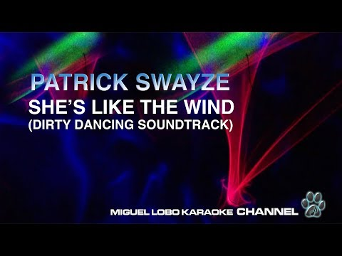 PATRICK SWAYZE - SHE'S LIKE THE WIND - [Karaoke] Miguel Lobo