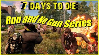 7 Days to Die | Run and No Gun Series | S1E1 | Horde Every Day | 64 Max | 30 Minute Days