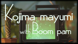 Kojima Mayumi With Boom Pam | Album Digest (Official Video) Directo...