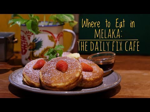 Where to Eat in Melaka: The Daily Fix Cafe