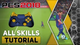 PES 2018 All Tricks and Skills Tutorial [Xbox One, Xbox 360 & PC]