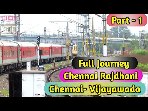 #Indian railways Chennai Rajdhani Full Journey compilation Part - 1 Chennai Vijayawada