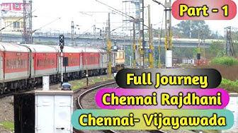 #Indian railways Chennai Rajdhani Full Journey compilation Part - 1 Chennai Vijayawada
