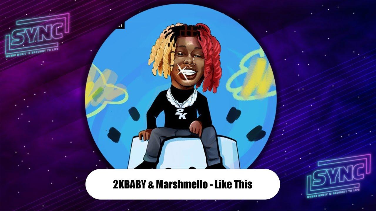 "2KBABY & Marshmello - ""Like This"""
